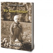 Roswitha Gruber: Wir Bauernkinder, 3D Cover